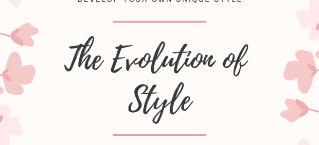 The Evolution of Style: How to Consciously Evolve and Develop Your Own Unique Style