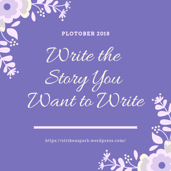 Plotober - Write the story you want to write.