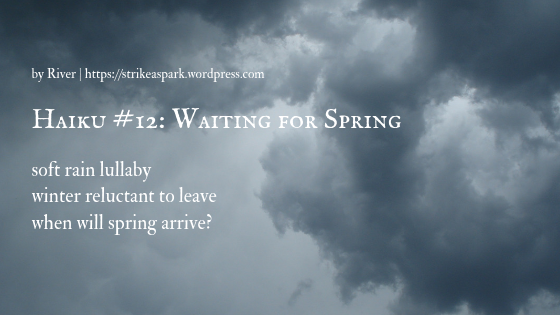 Haiku 12: Waiting for Spring by River