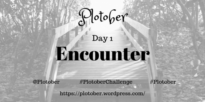 Plotober 2019 Day 1 Encounter